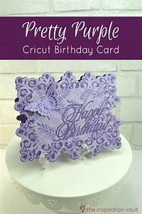 Pretty Purple Cricut Birthday Card - The Inspiration Vault