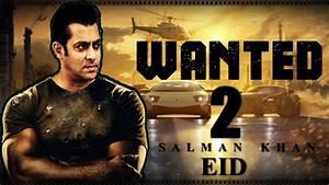 Wanted 2 : Salman Khan  Upcoming Bollywood Movie  First ...