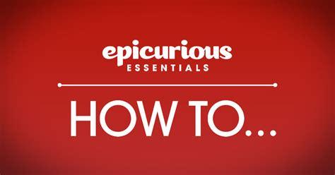 epicurious epicurious essentials cooking  tos video