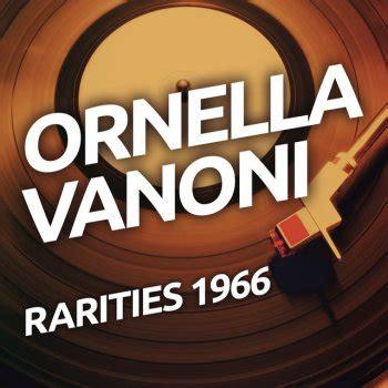 L Appuntamento Ornella Vanoni Testo by Ornella Vanoni I Testi Delle Canzoni Gli Album E Le
