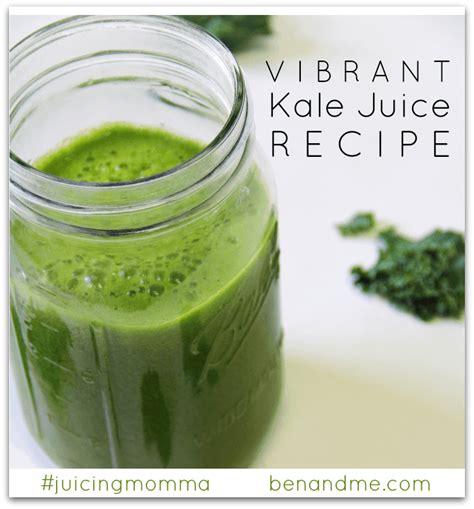 kale juice vibrant recipe juicing successful tips