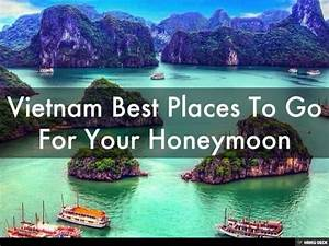 vietnam best places to go for your honeymoon With places to go for honeymoon
