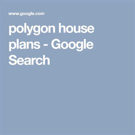 polygon house plans google search house plans   plan polygon