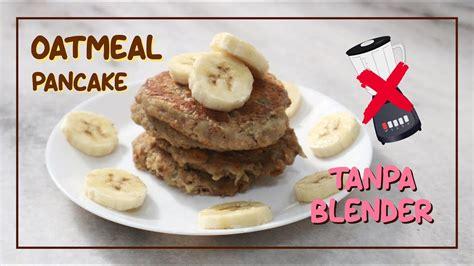 Resep pancake sehat untuk sarapan. Resep Pancake Oatmeal Pisang - YouTube