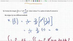 Delta Funktion Integral Berechnen : evaluate integral of divergence of r hat over r 2 over volume of sphere with delta function ~ Themetempest.com Abrechnung