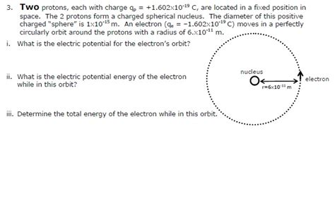 What Is A Protons Charge by Solved Two Protons Each With Charge Qp 1 602times10 1
