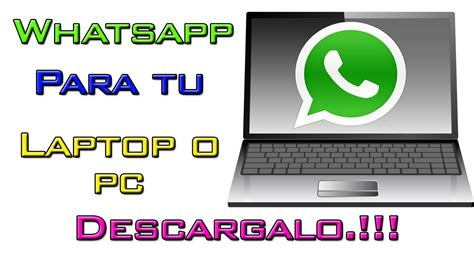 descarga whatsapp para pc o laptop 2016