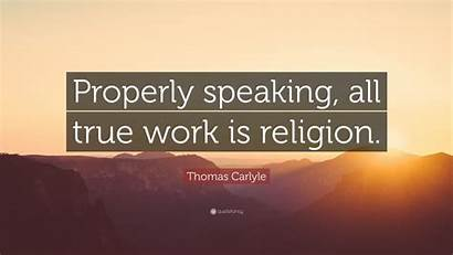 Carlyle Thomas Speaking Properly Religion True Quote