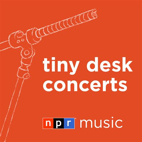 Npr Tiny Desk Tiny Desk Concerts Audio Npr