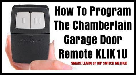 Clicker Brand Garage Door Opener by How To Program The Chamberlain Garage Door Remote Klik1u