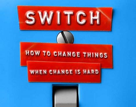 Switch How To Change Things When Change Is Hard (book