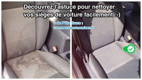 astuce pour nettoyer les sieges de voiture comment nettoyer facilement vos sièges de voiture