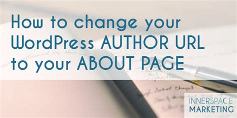 How To Change Your Wordpress Author Url To Your About Page