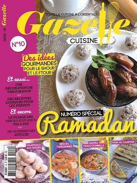 magazine gazelle cuisine gazelle cuisine n 10 2015 spécial ramadan