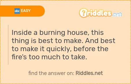 fuels backyard get togethers riddles inside a burning house this thing is best to make and