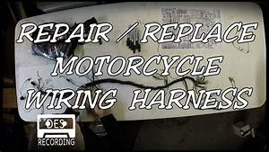 Motorcycle Wiring Harness Repair Replace Loom How