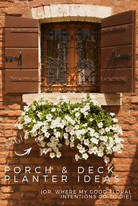 Porch, And, Deck, Planter, Ideas, Or, Where, My, Good, Floral, Intentions, Go, To, Die