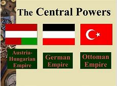 Central Powers The Central Powers consisted of the German