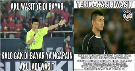 Gambar Meme Indonesia - 10 gambar meme wasit kontroversial indonesia vs vietnam ini lucu plus nyindir lihat yuk