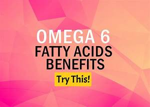 Omega 6 Deficiency  Top 10 Omega 6 Foods You Have To Try Before Supplements - Health Tips