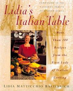 Lidia's Italian Table: More Than 200 Recipes From The ...