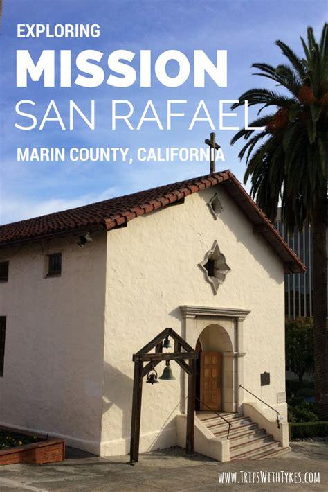 exploring california missions mission san rafael arcangel