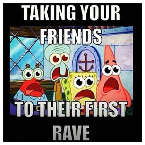 Edc Meme - guilty friends rave edm music festival madness rage goodtimes edc ny ezoo spongebob