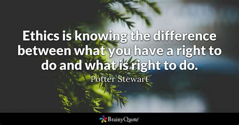 potter stewart ethics  knowing  difference