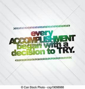 Vector of Every accomplishment began with a decision to ...