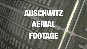 Auschwitz From Above  Aerial Footage Shows Grand Scale Of