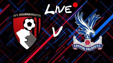 LIVE | Bournemouth vs Crystal Palace WATCH ALONG! - YouTube