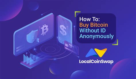 These services were designed to have zero. How to Buy Bitcoin Without ID Anonymously