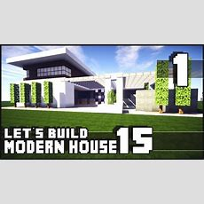Minecraft Lets Build Modern House 15  Part 1 Youtube