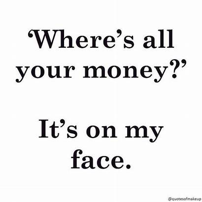 Skincare Quotes Skin Care Makeup Funny Beauty