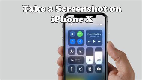 take a screenshot on iphone how to take a screenshot on iphone x