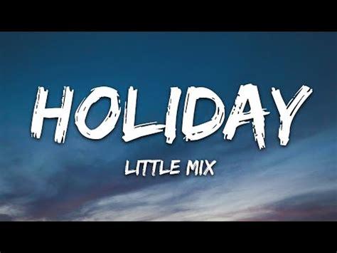 Little Mix – Holiday (Lyrics) – artlyrics