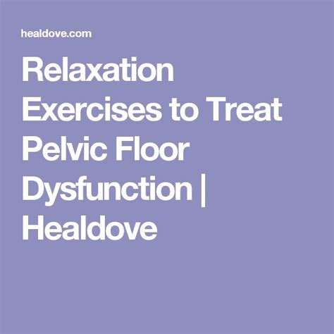 Pelvic Floor Dysfunction Relaxation Exercises by 25 Best Ideas About Pelvic Floor Exercises On