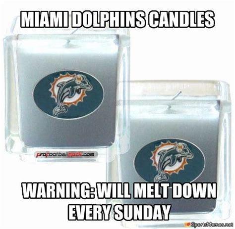 Miami Dolphins Memes - miami dolphins candles meme
