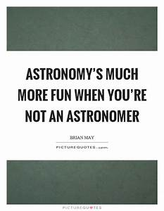 Astronomy's much more fun when you're not an astronomer ...