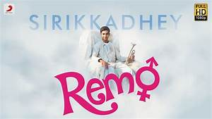 Remo - Sirikkadhey Music Video | Anirudh Ravichander | Doovi