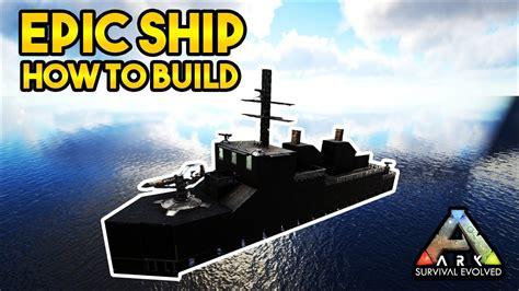 Ark Motorboat Builds by Epic Ship Build Aka The Dodo Devastator Ark Survival