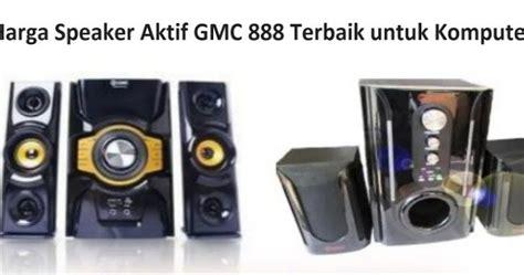 harga speaker gmc 888 bagus untuk komputer