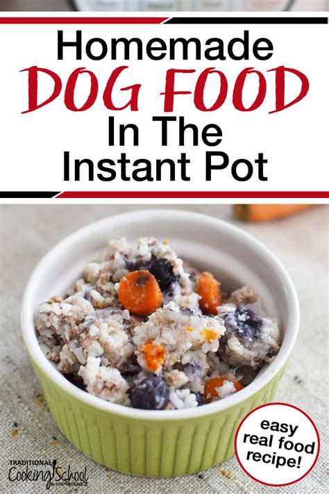 homemade dog food   instant pot traditional cooking