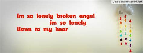 im  lonely broken angel im  lonely listen   hear