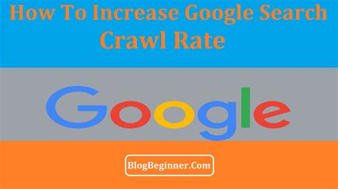 How Increase Google Search Crawl Rate Website Tips