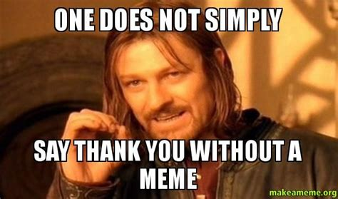 How Do You Say Memes - say thank you without a meme one does not simply make a meme card ideas pinterest meme