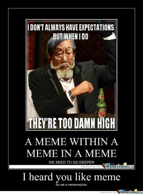 I Like Memes - i heard you like memes by elbarvaro meme center