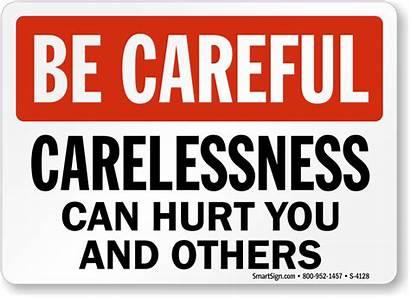 Careful Sign Carelessness Safety Signs Hurt Slogan