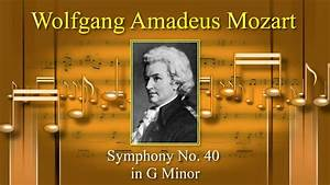 Mozart -  Full  Symphony No  40 In G Minor  K  550