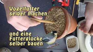 Selber Videos Machen : vogelfutter futterglocke selber machen youtube ~ Watch28wear.com Haus und Dekorationen